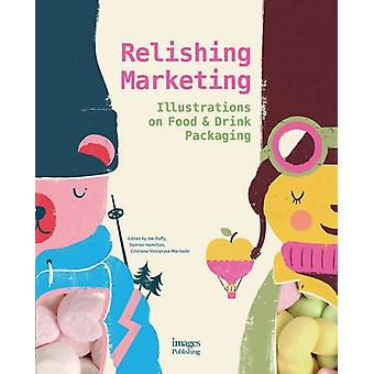 Relishing Marketing - Illustrations of Food & Drink Packaging by Joe D