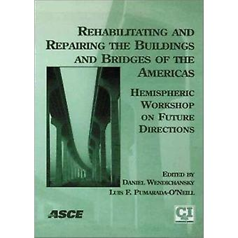 Rehabilitating and Repairing the Buildings and Bridges of the America