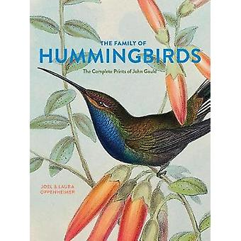 The Family of Hummingbirds - The Complete Prints of John Gould by Joel