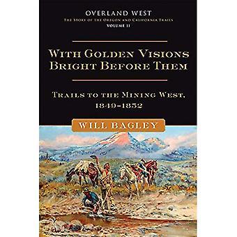 Avec des Visions Golden Bright devant eux: Les pistes à l'ouest de l'exploitation minière, 1849-1852