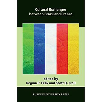 Cultural Exchanges between Brazil and France (Comparative Cultural Studies)