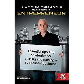 How To Become An Entrepreneur - Richard McMunn's Essential Business Tips & Strategies for Starting and Running...