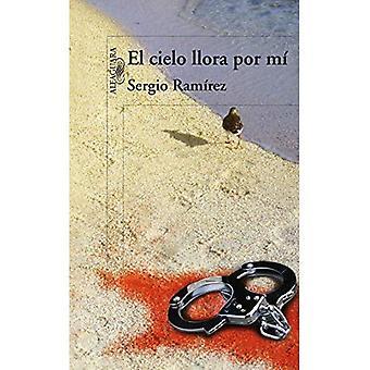 El Cielo Llorá Por Mi (płakać niebiosa dla mnie)