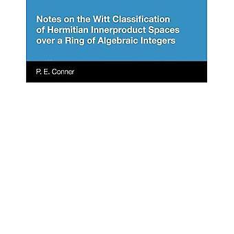 Notater om Witt klassifisering av Hermitian Innerproduct mellomrom Over en Ring av algebraisk heltall
