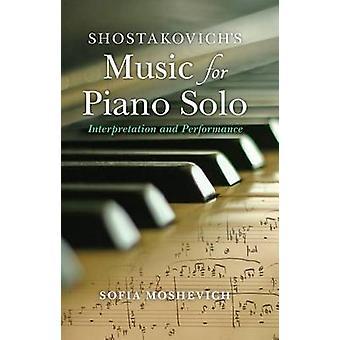 Shostakovichs musik för Piano Solo tolkning och prestanda av Moshevich & Sofia