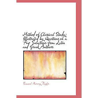Metodo di studio classico illustrato da domande su alcune selezioni da autori latini e greci di Taylor & Samuel Harvey