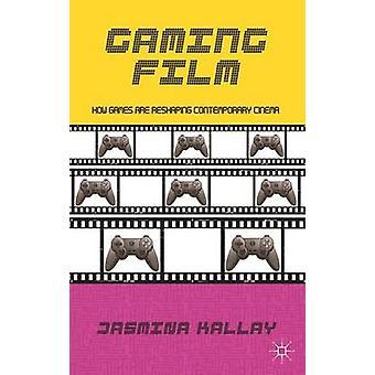 Gaming Film hur spel omforma Contemporary Cinema av Kallay & Jasmina