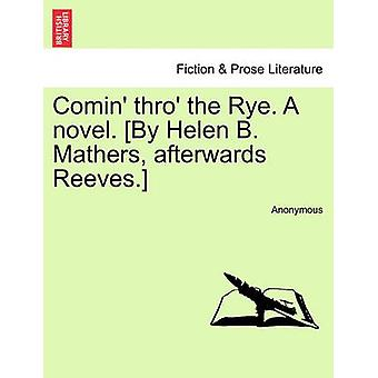 Comin thro the Rye. A novel. By Helen B. Mathers afterwards Reeves. Vol. II by Anonymous