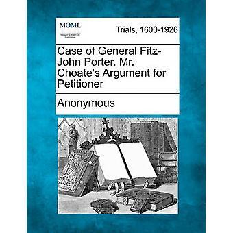 Fall von General FitzJohn Porter. Herr Choates Argument für die Antragsteller von anonym