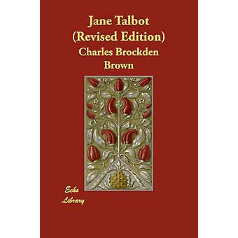 Jane Talbot Revised Edition by Brown & Charles Brockden