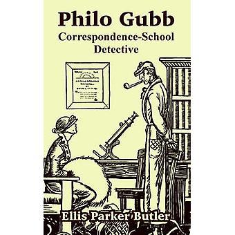 Philo Gubb CorrespondenceSchool Detective door Butler & Ellis Parker