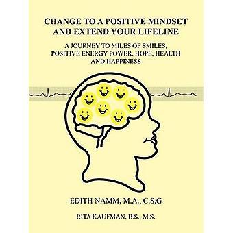 Um eine Positive Denkweise ändern Sie und erweitern Sie Ihre Lebensader A Reise zu Miles Smiles Positive Energie macht Hoffnung Gesundheit und Glück von Namm & Edith