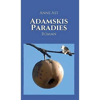 Adamskis Paradies av Ast & Anne