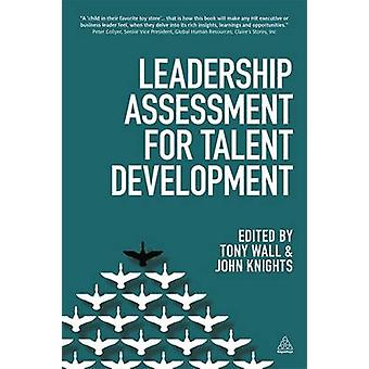 Leadership Assessment for Talent Development by Tony Wall - 978074946