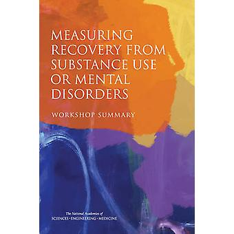 Measuring Recovery from Substance Use or Mental Disorders - Workshop S