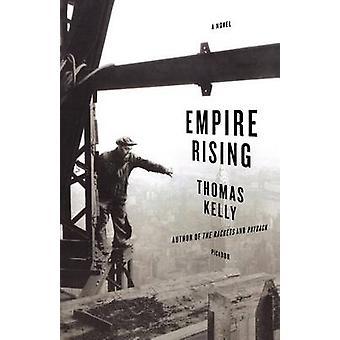 Empire Rising by Thomas Kelly - 9780312425746 Book