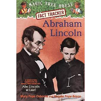 Abraham Lincoln - A Nonfiction Companion to Magic Tree House #47 - Abe