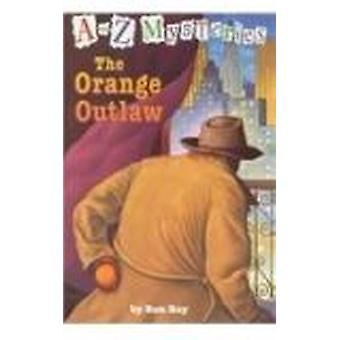 The Orange Outlaw by Ron Roy - John Steven Gurney - 9780756911300 Book