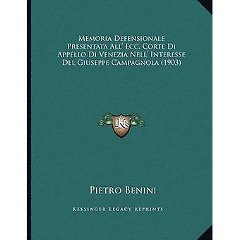 Memoria Defensionale Presentata All' Ecc. Corte Di Appello Di Venezia