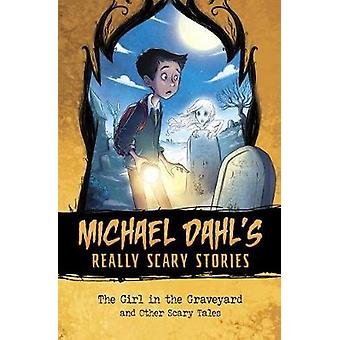 The Girl in the Graveyard - And Other Scary Tales by Michael Dahl - 97