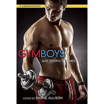 Gym Boys - Gay Erotic Stories by Shane Allison - 9781627781244 Book