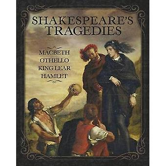 Shakespeare S Tragedies - Macbeth - Othello - King Lear and Hamlet - Sl