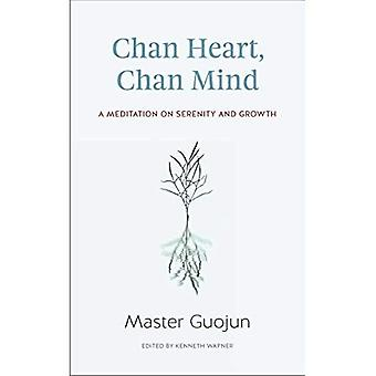 Coeur de Chan, Chan esprit: Une méditation sur la sérénité et la croissance