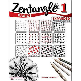 Zentangle Basics Expanded Workbook Edition by Suzanne McNeill