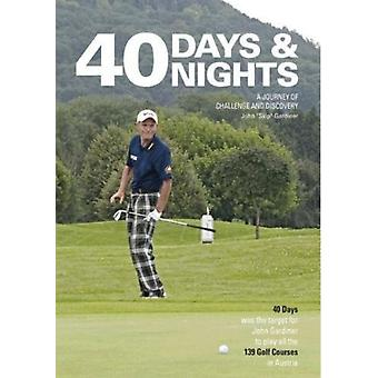 40 days and nights  A journey of challenge and discovery by John Skip Gardiner