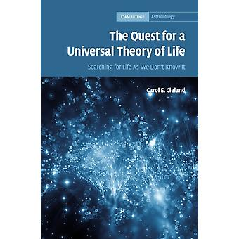 Quest for a Universal Theory of Life by Carol E Cleland