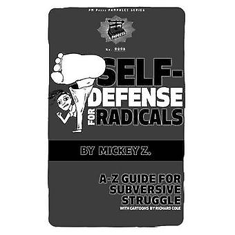 Self Defense for Radicals - A to Z Guide for Subversive Struggle by Mi