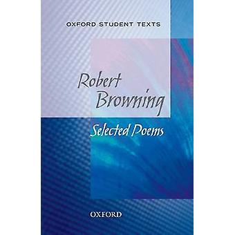 Oxford Student Texts Robert Browning by Robert Browning