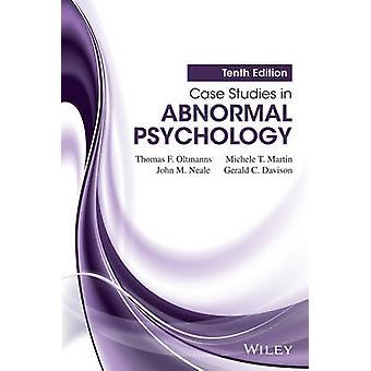 Case Studies in Abnormal Psychology by Oltmanns & Thomas F.Martin & Michele T.Neale & John M.Davison & Gerald C.