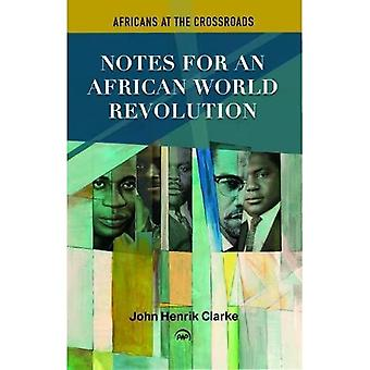 Notes For An African World� Revolution: Africans at the Crossroads