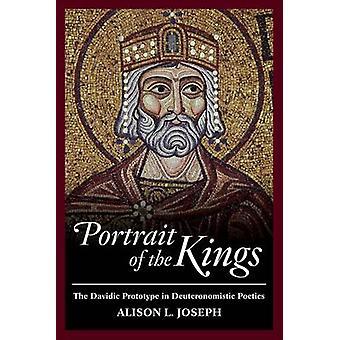 Portrait of the Kings - The Davidic Prototype in Deuteronomistic Poeti