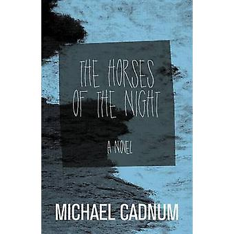 The Horses of the Night by Cadnum & Michael