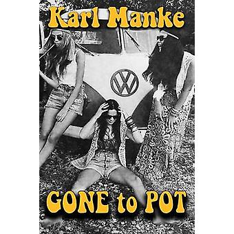 Gone to Pot von Manke & Karl