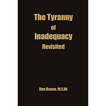 The Tyranny of Inadequacy Revised by Boone & Don