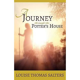 A Journey Through the Potters House by Salters & Louise Thomas