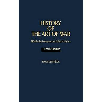 Geschiedenis van de Kunst van oorlog in het kader van de politieke geschiedenis De moderne era door Delbruck & Hans