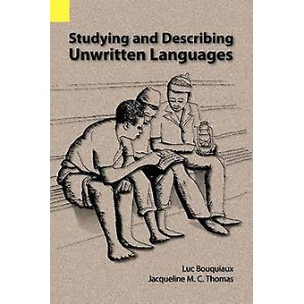 Studying and Describing Unwritten Languages by Bouquiaux & Luc