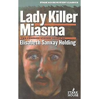 Lady Killer  Miasma by Holding & Elisabeth Sanxay