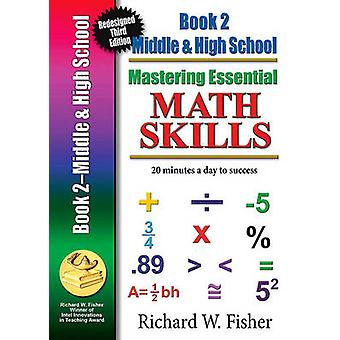 Mastering Essential Math Skills Book 2 Middle GradesHigh School Redesigned Library Version by Fisher & Richard W