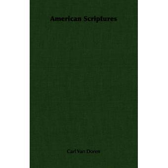 American Scriptures by Van Doren & Carl
