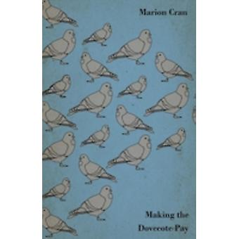 Making the Dovecote Pay by Cran & Marion