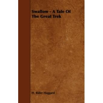 Swallow  A Tale Of The Great Trek by Haggard & H. Rider
