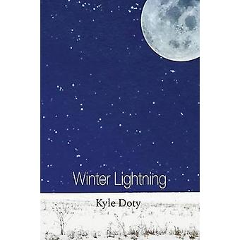 Winter Lightning Poems by Doty & Kyle