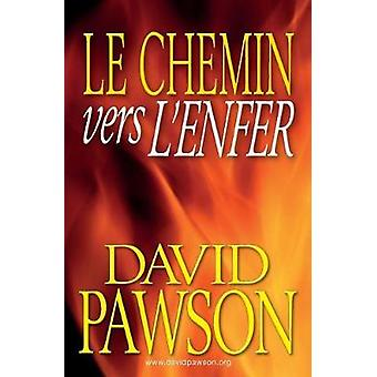 Le Chemin vers lEnfer by Pawson & David