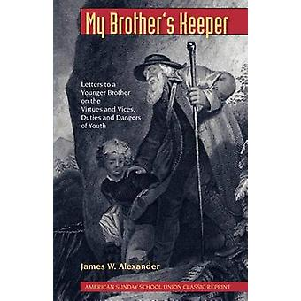 My Brothers Keeper by Alexander & James W.