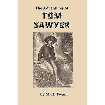 The Adventures of Tom Sawyer by Twain & Mark
